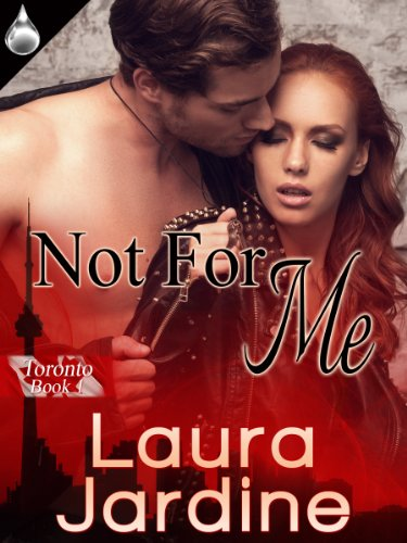 E-kirjat ladattavaksi cz Not For Me (Toronto Book 1) PDF by Laura Jardine