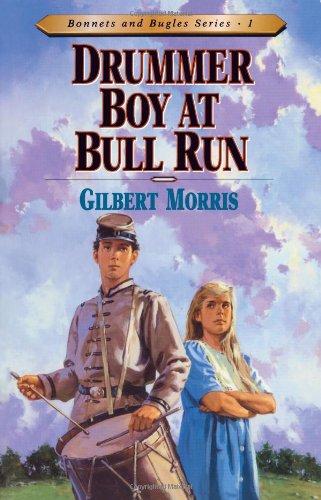 Drummer Boy at Bull Run (Bonnets and Bugles Series #1)