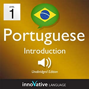 Learn Portuguese - Level 1: Introduction to Portuguese, Volume 1: Lessons 1-25 Audiobook