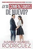 ¿Y si comenzamos de nuevo?: Cuando el arrepentimiento se encuentra con el perdón, todo es posible (Spanish Edition)