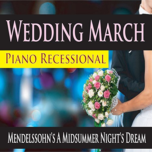 (Wedding March Piano Recessional (Mendelssohn's A Midsummer Night's Dream))