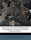 The Life of Joseph Balsamo, Commonly Called Count Cagliostro, , 1173709711
