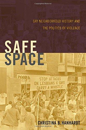 Safe Space: Gay Neighborhood History and the Politics of Violence (Perverse Modernities: A Series Edited by Jack Halberstam and Lisa Lowe) pdf epub