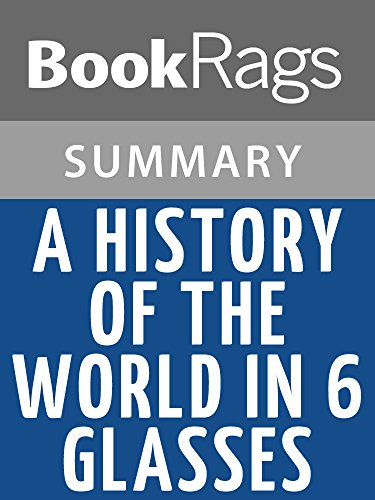 Summary & Study Guide A History of the World in 6 Glasses by Tom Standage