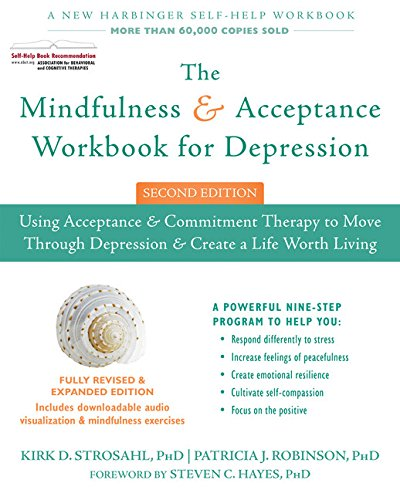 The Mindfulness and Acceptance Workbook for Depression: Using ...