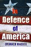 """In Defence of America"" av Bronwen Maddox"