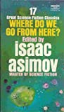 img - for Where Do We Go From Here?: 17 Great Science Fiction Classics book / textbook / text book
