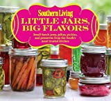 Southern Living Little Jars, Big Flavors, Southern Living Magazine Editors, 0848739523