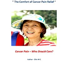Cancer Pain, Who Should Care ?: The Comfort of Cancer Pain Relief