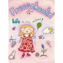 Freeschoolin': Life Is My School