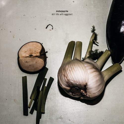 Motorpsycho-Still Life With Eggplant-(PSYCHOBABBLE077)-CD-FLAC-2013-CUSTODES Download