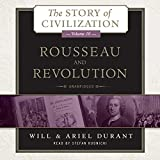 Rousseau and Revolution: A History of Civilization in France, England, and Germany from 1756, and in the Remainder of Europe from 1715 to 1789  (Story ... series, Book 10) (The Story of Civilization)