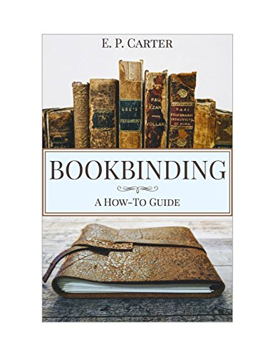(Bookbinding: A How To Guide)