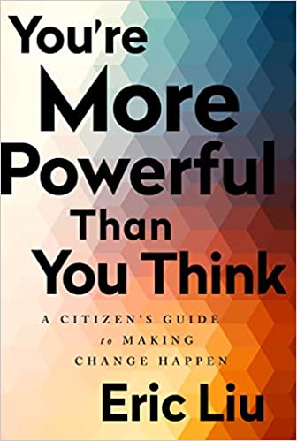 Image result for You're More Powerful than You Think: A Citizen's Guide to Making Change - Eric Liu