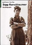 Sepp Kerschbaumer: Eine Biographie