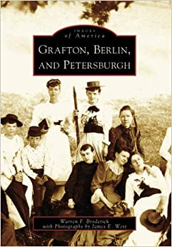 Grafton, Berlin, and Petersburgh (NY) (Images of America) by Warren F. Broderick (2006-06-07)