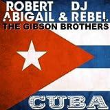 Robert Abigail & DJ Rebel - Cuba