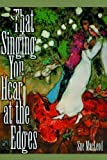 That Singing You Hear at the Edges, Sue MacLeod, 0921833903
