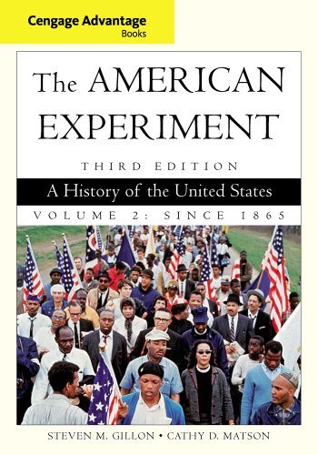 Cengage Advantage Books: The American Experiment: A History of the United States, Volume 2: Since 1865