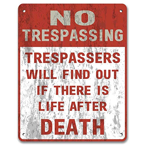 - No Trespassing: Trespassers Will Find Out If There is Life After Death - Private Property Yard Garden Vintage Metal Sign 12