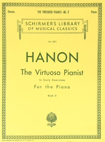 Hanon Exercises Piano - Virtuoso Pianist in 60 Exercises - Book 2: Piano Technique