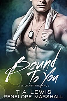 Bound to You: A Military Romance (You and Me Series Book 3) by [Lewis, Tia, Marshall, Penelope]