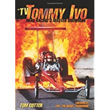 TV Tommy Ivo: Drag Racing's Master Showman
