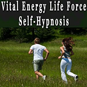 Vital Energy Life Force Hypnosis Audiobook