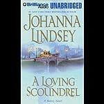 A Loving Scoundrel: A Malory Novel | Johanna Lindsey