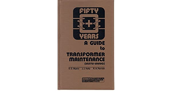 A guide to transformer maintenance s d myers j j kelly r h a guide to transformer maintenance s d myers j j kelly r h parrish e l raab 9780939320004 amazon books fandeluxe Images