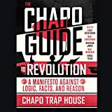 #4: The Chapo Guide to Revolution: A Manifesto Against Logic, Facts, and Reason