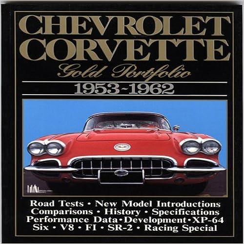 Chevrolet Corvette Gold Portfolio, 1953-62 (Brooklands Road Tests) (Brooklands Books Road Tests Series)