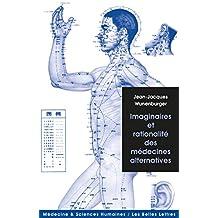 Imaginaires et rationalité des médecines alternatives (Médecine & sciences humaines t. 5) (French Edition)