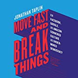 Move Fast and Break Things: How