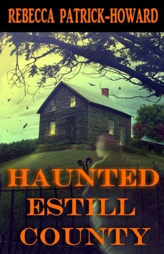 Haunted Estill County by Rebecca Patrick-Howard