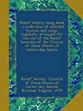 img - for Relief Society song book : a collection of selected hymns and songs especially arranged for the use of the Relief Societies of the Church of Jesus Christ of Latter-day Saints book / textbook / text book