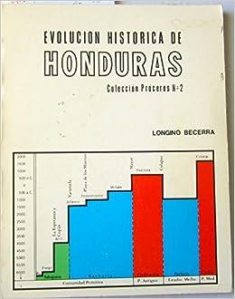 Amazon.com: Evolución Histórica De Honduras: Longino Becerra ...