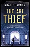 The Art Thief by Noah Charney front cover