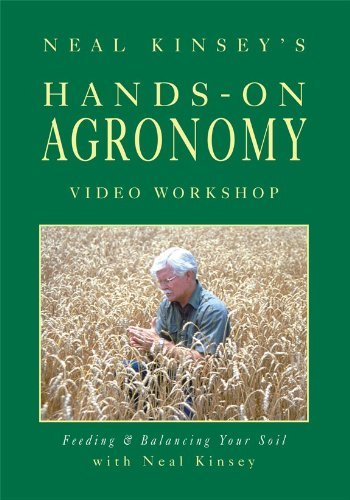 By Neal Kinsey Hands-On Agronomy Workshop DVD PAL: Feeding & Balancing Your Soil [CD-ROM] PDF ePub book