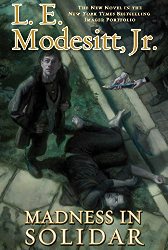 Intrigue Portfolio - Madness in Solidar: The Ninth Novel in the Bestselling Imager Portfolio (The Imager Portfolio Book 9)