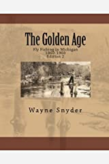 The Golden Age: Fly Fishing in Michigan Paperback