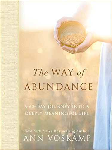 The Way of Abundance: A 60-Day Journey into a Deeply Meaningful Life