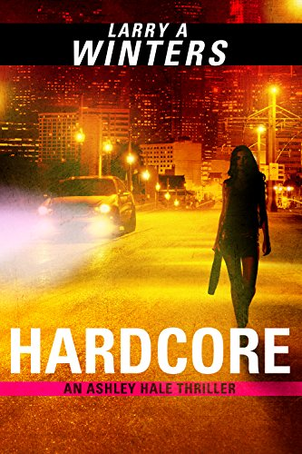 Hardcore (An Ashley Hale Thriller)