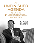 An Unfinished Agenda: My Life in the Pharmaceuticals Industry