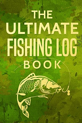 - The Ultimate Fishing Log Book: The Essential Accessory For The Tackle Box