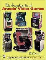Encyclopedia Of Arcade Video Games (Schiffer Book