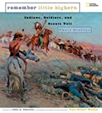 Remember Little Bighorn, Paul Robert Walker, 0792255224