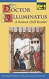 img - for Doctor Illuminatus: A Ramon Llull Reader book / textbook / text book