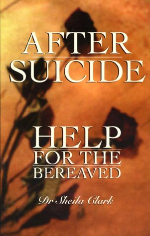 After Suicide: Help for the Bereaved by Hill of Content