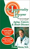 The Immortality Enzyme, Phillip D. Minton, 1884367054